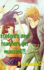 students and teachers get married?!?! by tanalia17