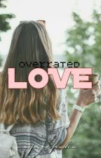 Overrated Love by opicepaka