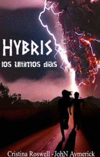Hybris. Los Últimos Días.