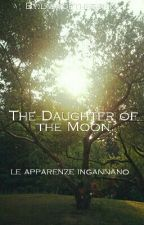 The Doughter of the Moon- Revelations by ladyofthesiren