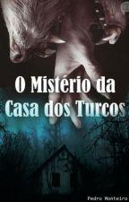 O Mistério da Casa dos Turcos by PedroMonteiro121
