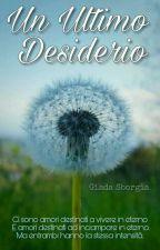 Un Ultimo Desiderio by Giada333_