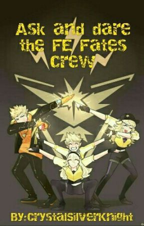Ask and dare the FE Fates crew by CrystalSilverKnight