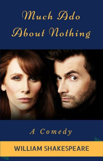Much Ado About Nothing || William Shakespeare || 1599  ✓