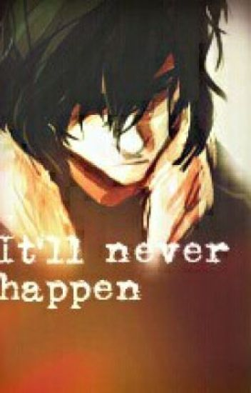 It'll never happen (a Pernico/Percico fanfiction)