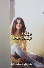 Idle Worship  by blondecitylights