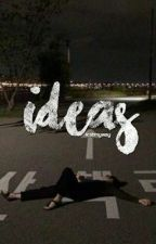 ideas by -lcstmyway