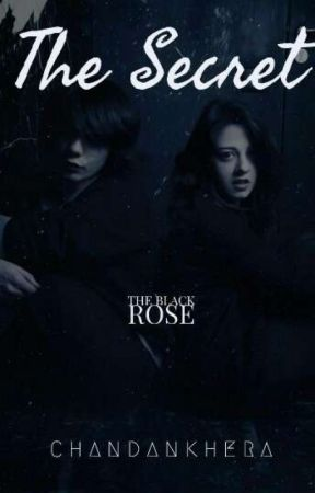 The Secret- (The Black Rose)  by shushantron