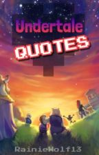 Undertale QUOTES  by RainieWolf13