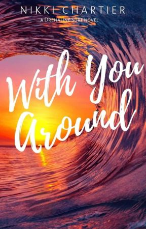 With You Around (Drenaline Surf, #4) - PREVIEW ONLY! by NikGodwin
