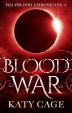 Blood War (HC #1) by katycage