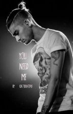 You Need Me ( Zayn Malik) by Katiekate912
