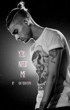 You Need Me ( Zayn Malik) by Katiekate912