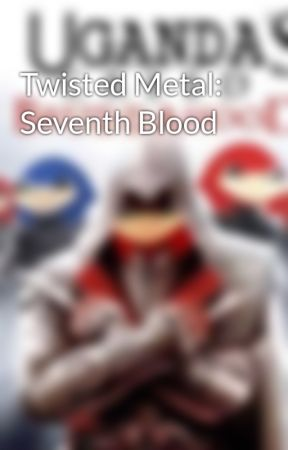 Twisted Metal: Seventh Blood by OfficTrueHybrid