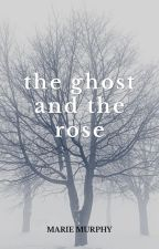 The Ghost and the Rose by Marie_Murphy