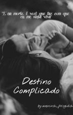 Destino Complicado ♡ (Romance Lésbico) by Velly_Silva