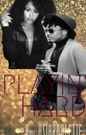PLAYIN' HARD (A August Alsina Story)