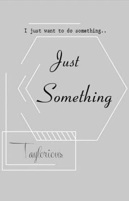 Đọc truyện [Multi-Girlgroups] Just Something