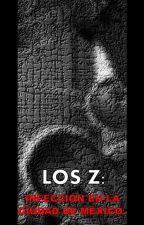 Los Z: Infección en la Ciudad de México (Parte 1) by R_O_Williams