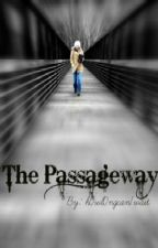 The Passageway by h0wl0ngcan1wait