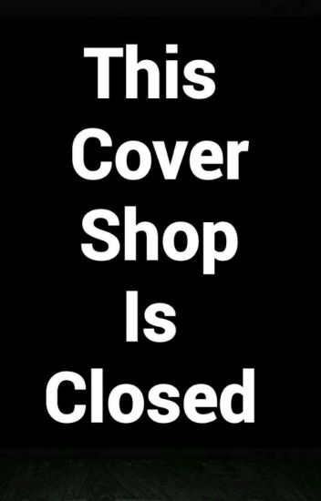 This Cover Shop Is (CLOSED)