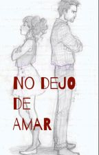No dejo de amar by AshleyChinique