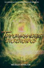 Temporariamente Encrencados by WesleyArruda