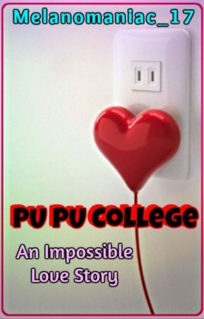 PU PU College: An Impossible Love Story by Melanomaniac_17