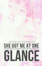 She Got Me at One Glance [Boy's POV] by thesereinnn