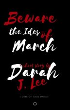 The Ides of March (irregular updates) by Lovepiano2020