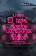 El hotel de los corazones rotos. by Bella_Hartly_hearts
