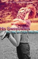 His SWEET LIES or the BITTER TRUTH? (SLBT) by aestheticpatrice