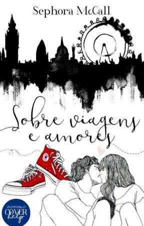 Sobre Viagens e Amores by sephoramccall