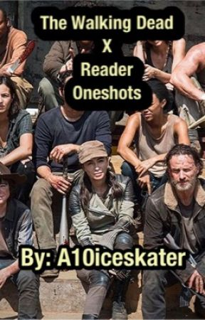 The Walking Dead One Shots by A10iceskater