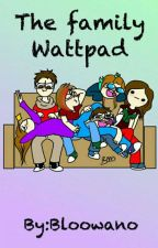 The Family Wattpad by Bloowano