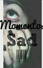 Momentos Sad by 2molina6