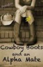 Cowboy Boots and an Alpha Mate (On Hold) by PetraEve
