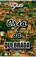 Cria Da Quebrada ! by Foofa19