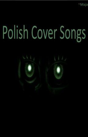 Songs Polish Cover by Majamangles