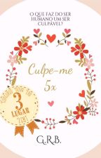 Culpe-me 5x by GRB2015