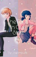 The Fault In Our Stars  Miraculous Fanfic  by _creampuffs