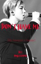 Don't leave me (BTS NAMJOON FANFIC) [Completed] by timelessminds