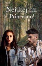 Neříkej mi Princezno! |FF- ZM| by fufiik01