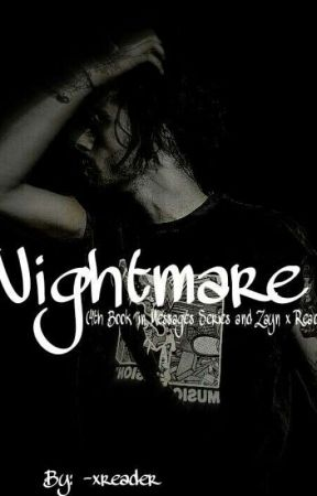 Nightmare (4th Book in Messages Series and Zayn x Reader) by -xreader