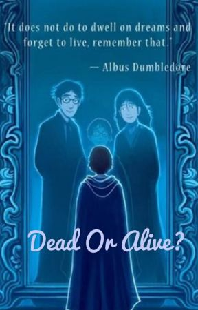 Dead or Alive? by _drarry_ship__