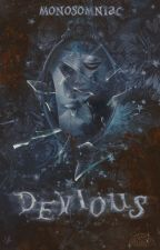 Devious ⇰ TVD/TW/OUAT by Monosomniac