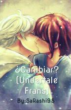 ¿Cambiar? (Undertale Frans) by SaRashi95