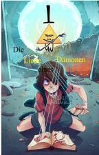 Die Liebe eines Dämonen   (Billdip) by FanfictionSunny