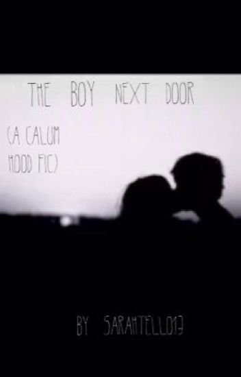 The boy next door (Calum Hood fic)