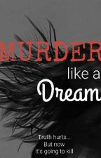 Murder Like a Dream by personamen
